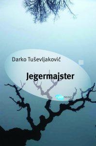 Darko Tusevljakovic Jegermajster korica